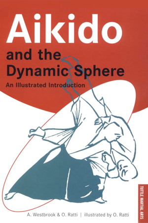 Aikido and the Dynamic Sphere: An Illustrated Introduction